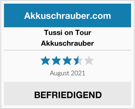 Tussi on Tour Akkuschrauber Test