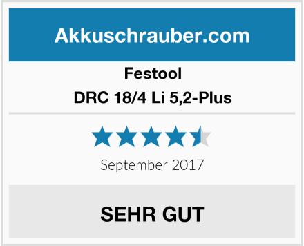 Festool DRC 18/4 Li 5,2-Plus Test